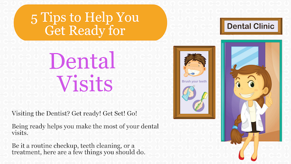 5 Tips to Prepare for Perfect Dental Visits